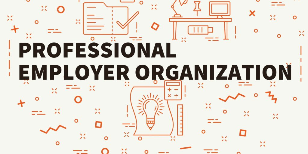 pros and cons of a PEO- Professional Employer Organizations (PEO)